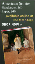American Stories, Hardcover, $60 Available online at The Met Store